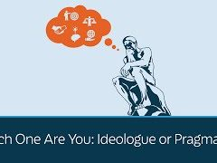 Which One Are You: Ideologue or Pragmatist?